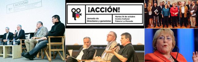 ¡ACCIÓN!, un encuentro de directores y guionistas que se desarrolló en la Cineteca Nacional y que contó con la asistencia de unas 150 personas. La Presidenta Michelle Bachelet recibiendo a los realizadores audiovisuales en La Moneda.